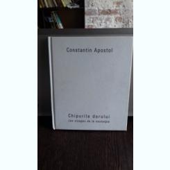 CHIPURILE DORULUI - CONSTANTIN APOSTOL