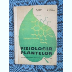 CHIRILEI / BARBAT / PUSCAS / COJENEANU - FIZIOLOGIA PLANTELOR (1964)