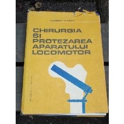 CHIRURGIA SI PROTEZAREA APARATULUI LOCOMOTOR