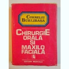 CHIRURGIE ORALA SI MAXILO-FACIALA, VOL I, DE CORNELIU BURLIBASA... EM. URTILA,1995