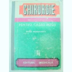 CHIRURGIE PENTRU CADRE MEDII-MIHAI MIHAILESCU BUCURESTI 1991