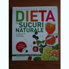 Christine Bailey - Dieta cu sucuri naturale