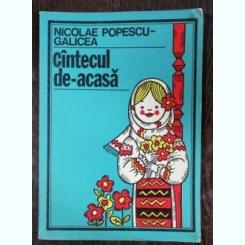 CINTECUL DE-ACASA - NICOLAE POPESCU-GALICEA