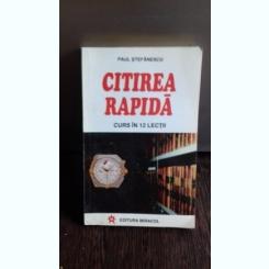 CITIREA RAPIDA-CURS IN 12 LECTII-PAUL STEFANESCU