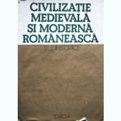 Civilizatie Medievala si Moderna Romaneasca, Studii istorice, Nicolae Edroiu, Aurel Radutiu, Pompiliu Teodor