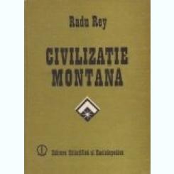 CIVILIZATIE MONTANA - RADU REY