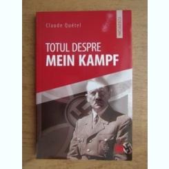 Claude Quetel - Totul despre Mein Kampf