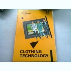 CLOTHING TECHNOLOGY  (TEHNOLOGIA IMBRACAMINTEI DE LA TESATURA LA MODA)