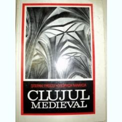 CLUJUL MEDIEVAL DE STEFAN PASCU , VIORICA MARICA , 1969