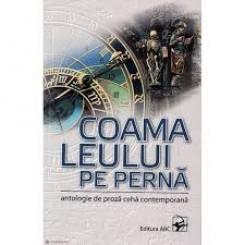 COAMA LEULUI PE PERNA - ANTOLOGIE DE PROZA CEHA CONTEMPORANA