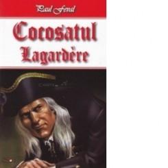 Cocosatul vol. II Lagardere-Paul Feval