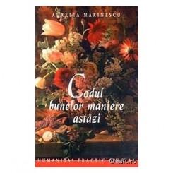Codul Bunelor Maniere Astazi - Aurelia Marinescu