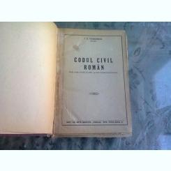 CODUL CIVIL ROMAN. dupa editia oficiala din 1865, cu toate modificarile ulterioare - I.C. VASILESCU