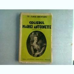 COLIERUL MARIEI ANTOINETTE - FR. FUNCK BRENTANO