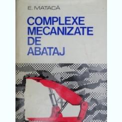 Complexe mecanizate de abataj - E. Mataca