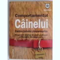 COMPORTAMENTUL CAINELUI . CARTEA TUTUROR RASPUNSURILOR DE ARDEN MOORE
