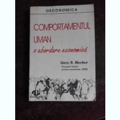 COMPORTAMENTUL UMAN O ABORDARE ECONOMICA - GARY S. BECKER
