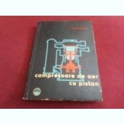 COMPRESOARE DE AER CU PISTON - VALENTIN COSOROABA