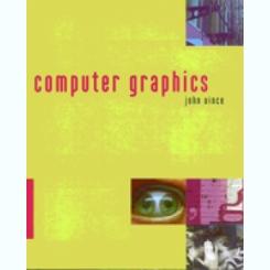 COMPUTER GRAPHICS - JOHN VINCE   (CARTE IN LIMBA ENGLEZA)