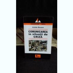 COMUNICAREA IN SITUATII DE CRIZA - ARLETTE BOUZON