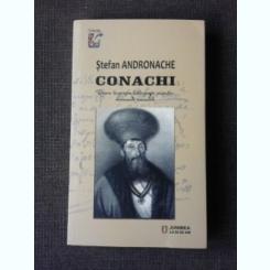 CONACHI, REPERE BIOGRAFICE, BIBLIOGRASFIA SCRIERILOR, DOCUMENTE COMENTATE - STEFAN ANDRONACHE