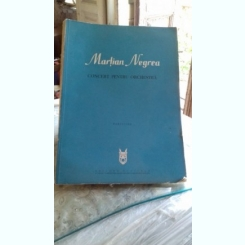 CONCERT PENTRU ORCHESTRA - MARTIAN NEGREA   PARTITURA