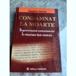 CONDAMNAT LA MOARTE - DUMITRU STOIAN
