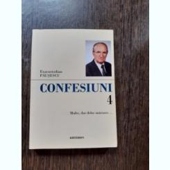 CONFESIUNI 4 - EXACUSTODIAN PAUSESCU  (CU DEDICATIA AUTORULUI)