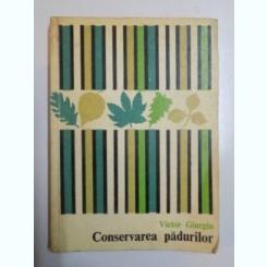 CONSERVAREA PADURILOR de VICTOR GIURGIU , 1978