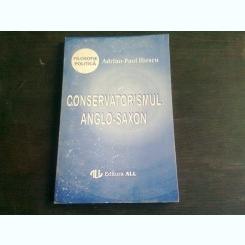 CONSERVATORISMUL ANGLO-SAXON - ADRIAN PAUL ILIESCU