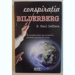 CONSPIRATIA BILDERBERG, 2012 Autor: H. PAUL JEFFERS