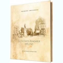 CONSTANTA REMEMBER 1895-1945 - VIOREL OVIDIU LIPOVAN   (ALBUM DE COLECTIE)