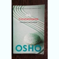 CONSTIENTIZAREA /CHEIA PENTRU A TRAI IN ARMONIE - OSHO