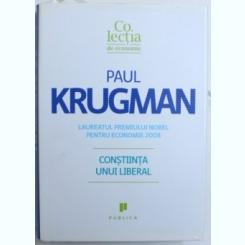 CONSTIINTA UNUI LIBERAL DE PAUL KRUGMAN