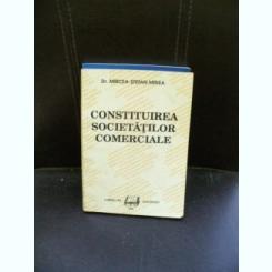 CONSTITUIREA SOCIETATILOR COMERCIALE - MIRCEA STEFAN MINEA