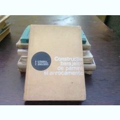 Constructia barajelor de pamant si anrocamente - E. Stanescu
