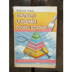 CONSTRUCTII LA INDEMANA ORICARUI GOSPODAR - STEFAN VODA