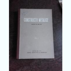 CONSTRUCTII METALICE, CURS PENTRU INSTITUTELE SI FACULTATILE DE CONSTRUCTII, EDITIA II, VOL.II