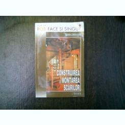 Construirea si montarea scarilor - Walter Meyer-Bohe