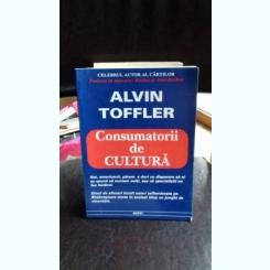 CONSUMATORII DE CULTURA - ALVIN TOFFLER