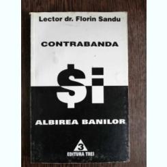 CONTRABANDA SI ALBIREA BANILOR - DR.FLORIN SANDU
