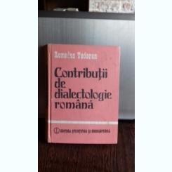 CONTRIBUTII DE DIALECTOLOGIE ROMANA - ROMULUS TODORAN
