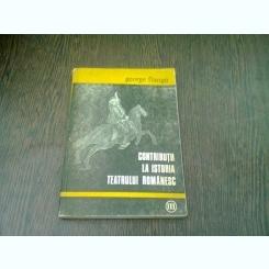 CONTRIBUTII LA ISTORIA TEATRULUI ROMANESC -  GEORGE FRANGA   VOL.3