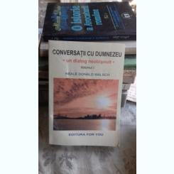 Conversatii cu Dumnezeu-Un dialog neobisnuit (vol I)