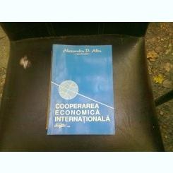 COOPERAREA ECONOMICA INTERNATIONALA - ALEXANDRU D. ALBU