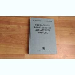 COORDONATE DEONTOLOGICE ALE ACTULUI MEDICAL-M.TERBANCEA-GH.SCRIPCARU
