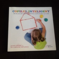 Copilul inteligent - Julian Chomet, Caroline Fertleman