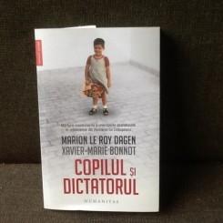 Copilul si dictatorul - Marion Le Roy Dagen , Xavier - Marie Bonnot