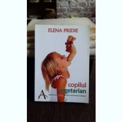COPILUL VEGETARIAN - ELENA PRIDIE
