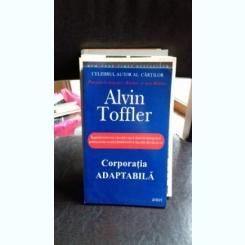 CORPORATIA ADAPTABILA - ALVIN TOFFLER